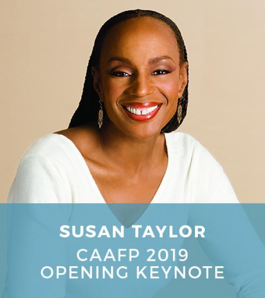 Susan Taylor - CAAFP2019  Opening Keynote