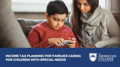 Income Tax Planning for Families Caring for Those With Special Needs