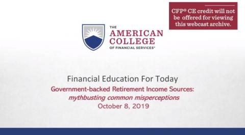 Government-Backed Retirement Income Sources: Mythbusting Common Misperceptions